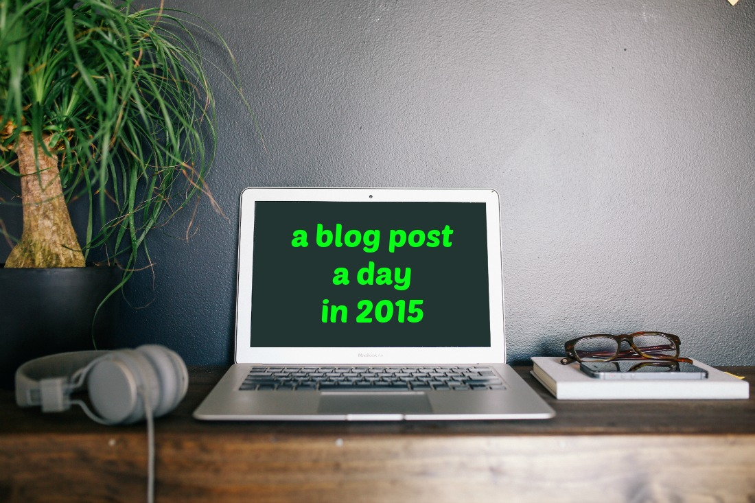 Personal Challenge: A Blog Post a Day in 2015