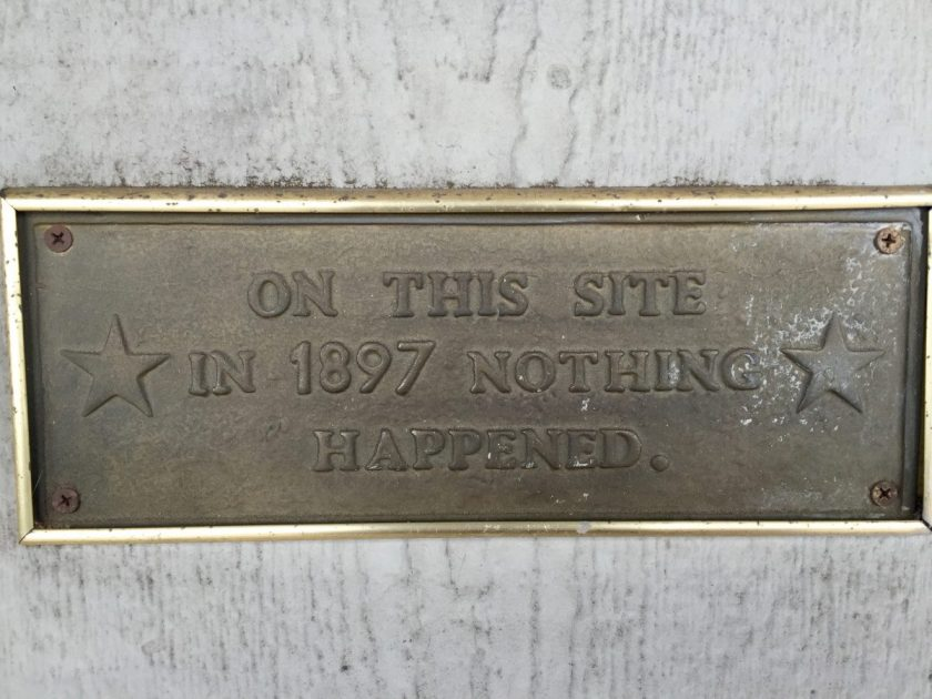On this site in 1897 nothing happened