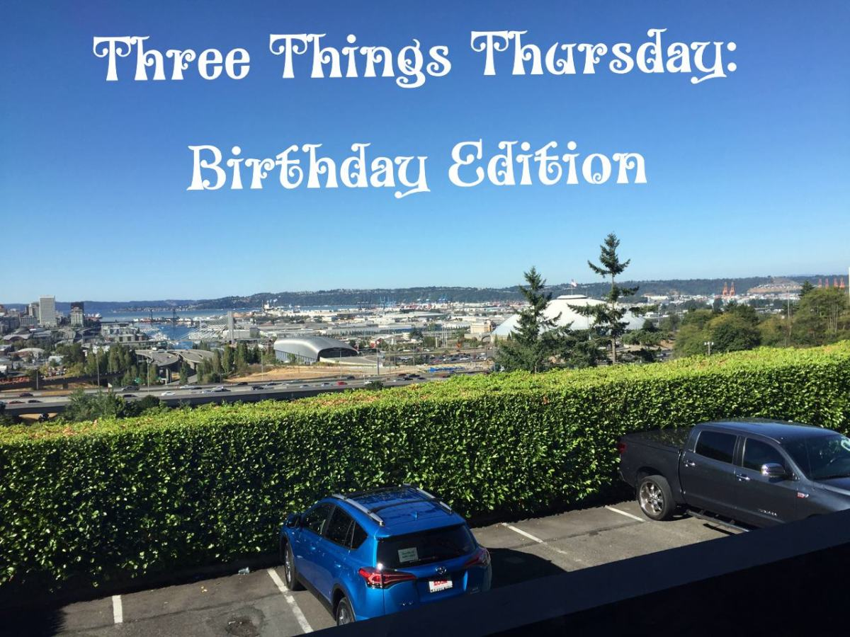 Three Things Thursday: Birthday Edition