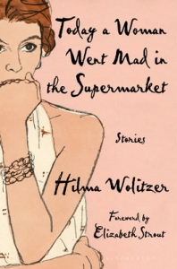 book cover: Today a Woman Went Mad in the Supermarket by Hilma Wolitzer